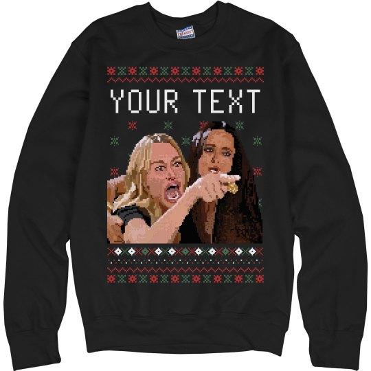 Custom Christmas Woman Yelling Sweater