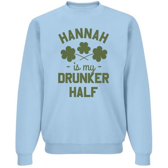Custom Drunker Half Sweatshirt