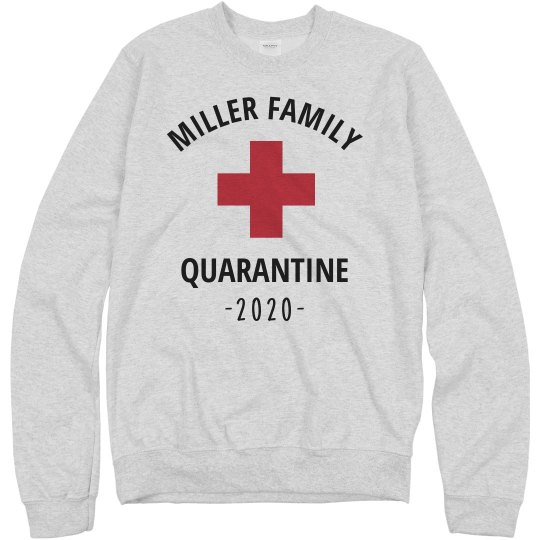 Custom Family Quarantine Sweatshirts