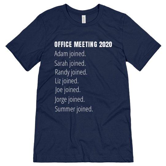 Custom Funny 2020 Office Meeting Tee