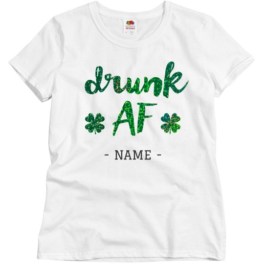 Custom Sparkle Irish Drunk AF