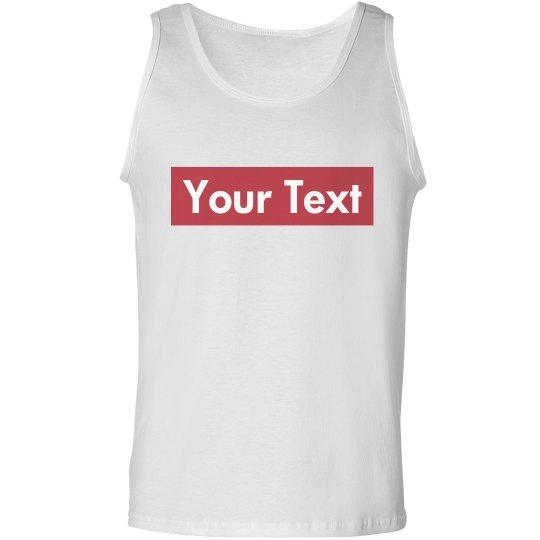 Custom Supreme Your Text Here Tank