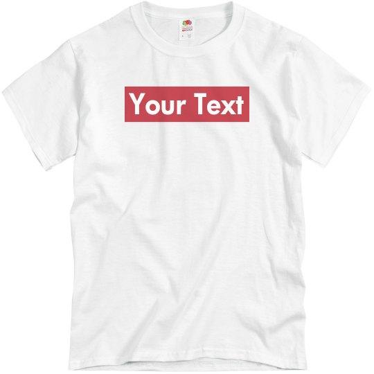 Custom Supreme Your Text Here Tee