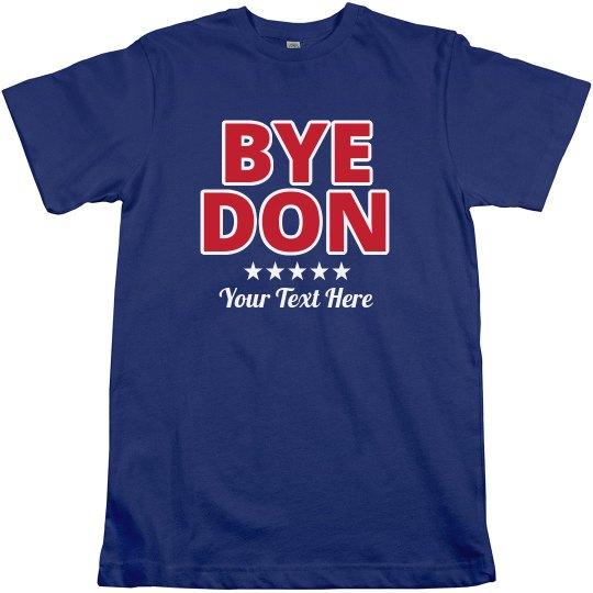 Custom Text Bye Don Tee