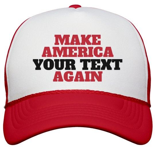Custom Text Make America Cap