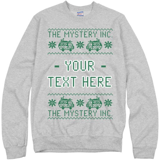 CUSTOM TEXT MYSTERY SWEATER