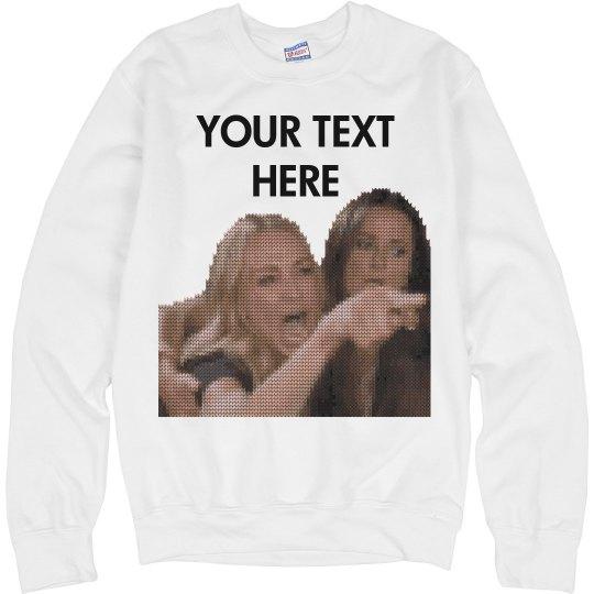 Custom Text Woman Yelling Sweater