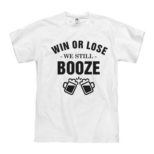 Custom Win Or Lose We Still Booze