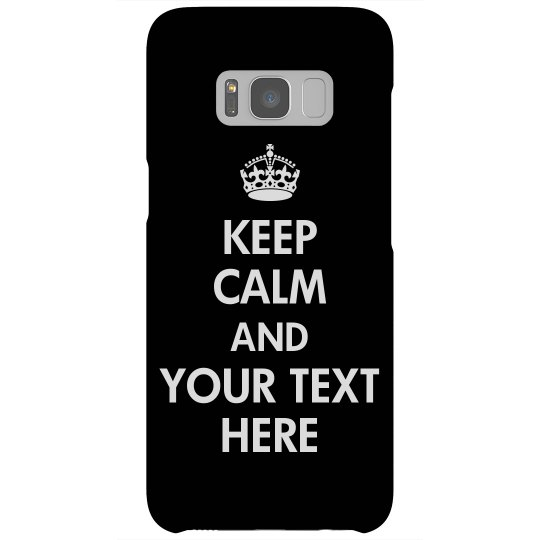 Customize A Keep Calm Phone Case