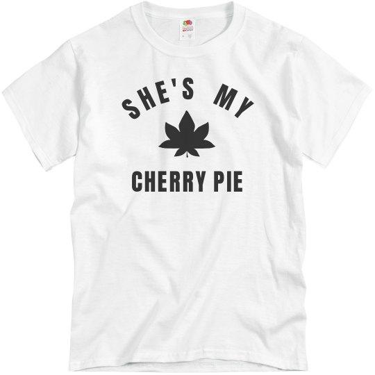 Cute 420 She's My Cherry Pie