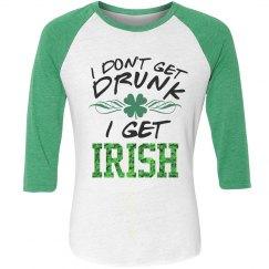 I Don't Get Drunk I Get Irish