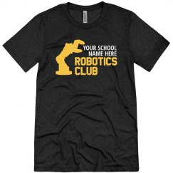Add Your School Name Robot Club Tee