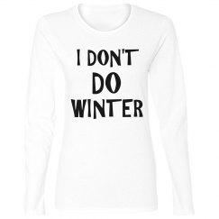 I DON'T DO WINTER