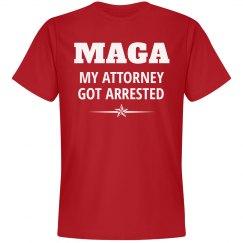 My Attorney Got Arrested Tee