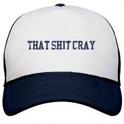 That Shit Cray Hat