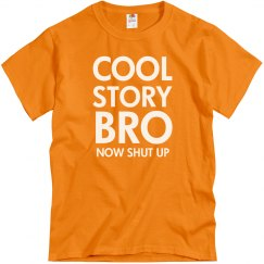 Shut Up Bro Tee