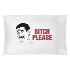 Bitch Please Meme Pillow