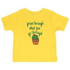 Grow Through what you go through - Toddler Tee