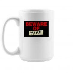 Beware of MIKE mug
