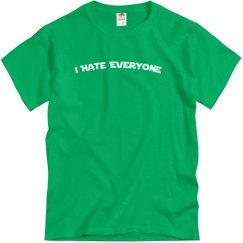 Unisex I Hate Everyone Shirt