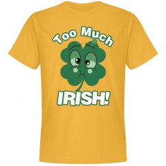 Too Much Irish!