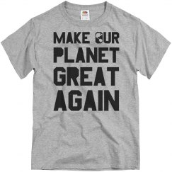 Make Our Planet Great Once More