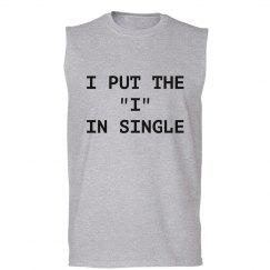 "I put the ""I"" in single"