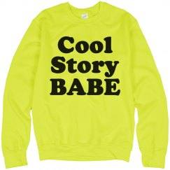 Cool Story Babe Crew Neck
