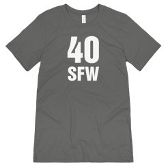 40 So Fucking What