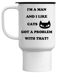 DILEMMA:I'M A MAN AND I LIKE CATS