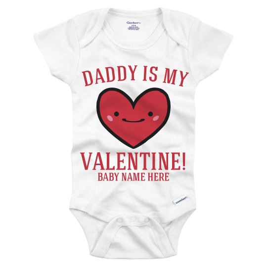 Daddy Is My Valentine's Onesie