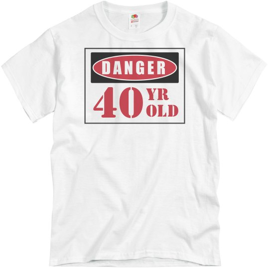 Danger 40 Year Old