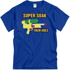 Soak Them Hoes