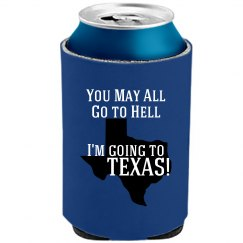 Go To Hell I Go To Texas
