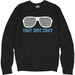 That Shit Cray Crew Neck