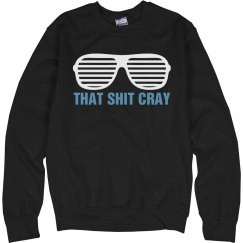That Shit Cray Crew Neck