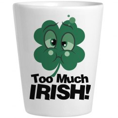 Too Much Irish Shot