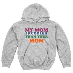 My Mom Cooler Than Ur Mom