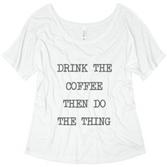 Drink Coffee Then Do The Things