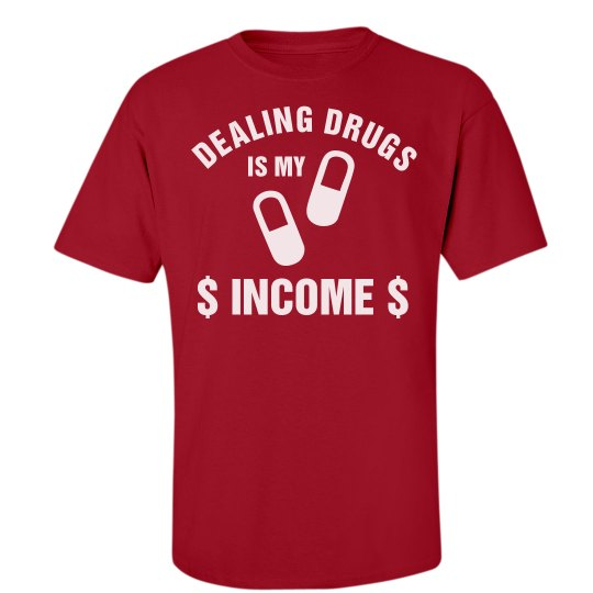 Dealing Drugs Income