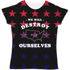 America We Will Destroy Ourselves