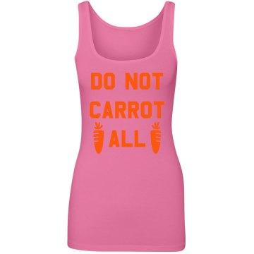 Do Not Carrot Easter Funny Tank