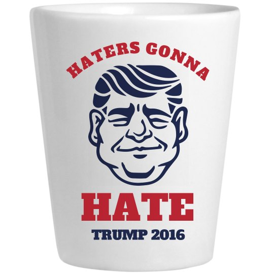 Donald Trump Haters Shot Glass