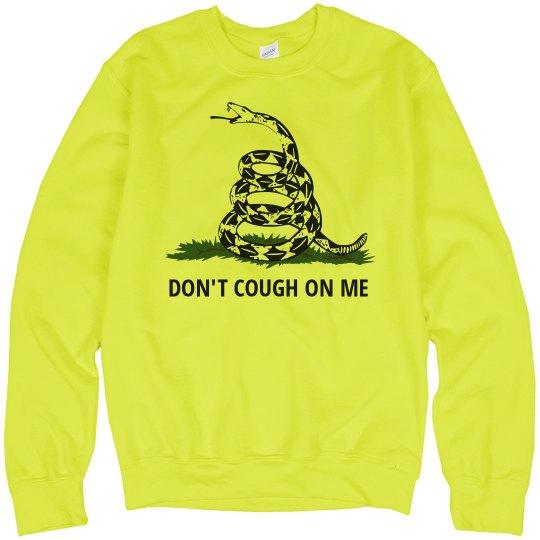 Don't Cough On Me Quarantine Humor