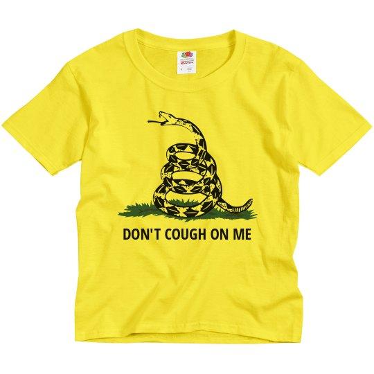 Don't Cough On Me South Quarantine