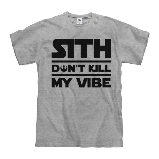 Don't Kill My Vibe Sith Trendy Design
