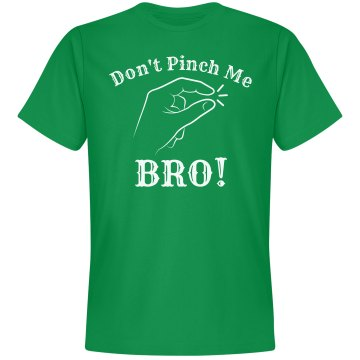 Don't Pinch Me St Patricks Day