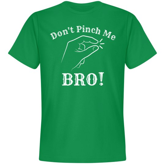 Don't Pinch Me St Patricks Day