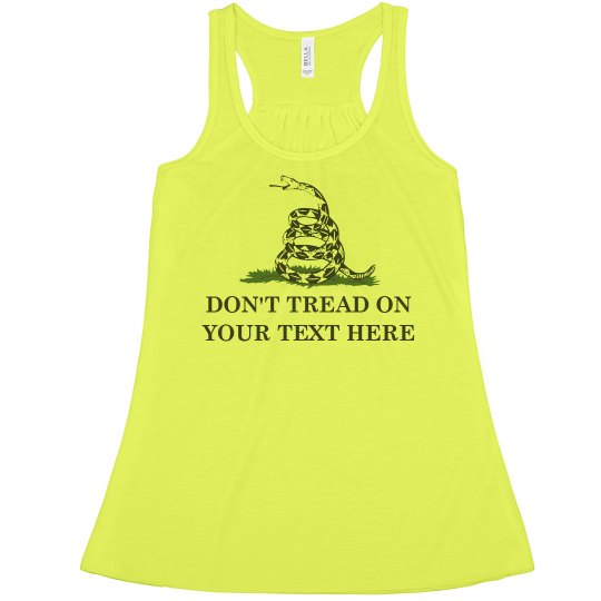 Don't Tread on My Custom Text