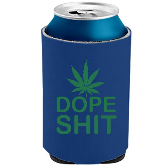 Dope Shit Can Cooler